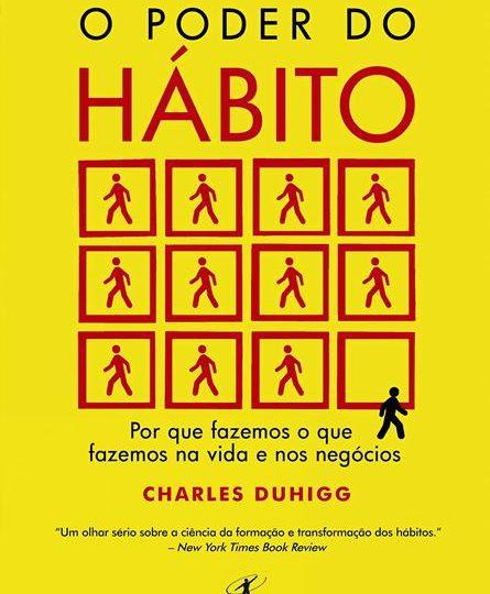 O Poder do Hábito (Charles Duhigg, Editora Objetiva – 404 pgs)