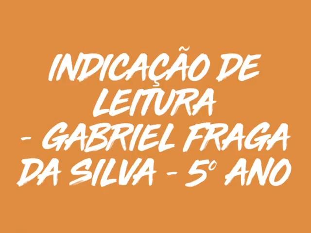 Indicação de leitura – Gabriel Fraga – 5º ano A